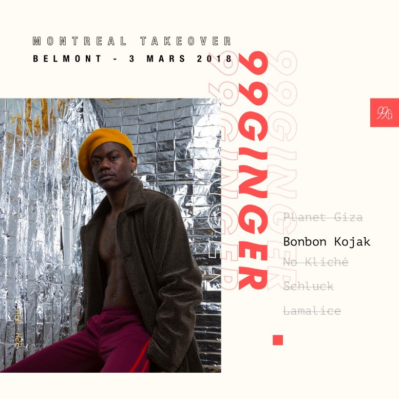 99GINGER – Montreal Takeover